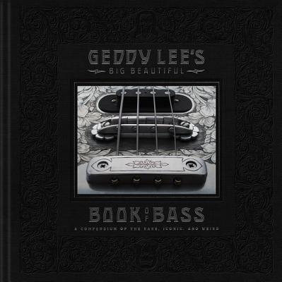 Book Signing with Geddy Lee: Geddy Lee's Big Beautiful Book of Bass