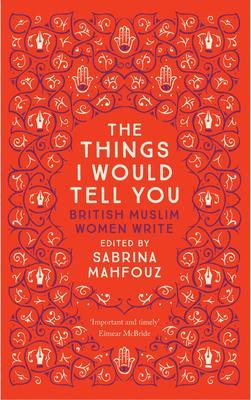 OurSharedShelf Feminist Book Club: The Things I Would Tell You - Sabrina Mahfouz (ed.)