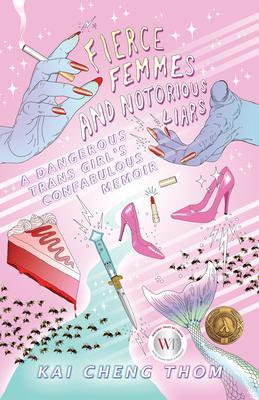 OurSharedShelf Feminist Book Club: Fierce Femmes and Notorious Liars - Kai Cheng Thom