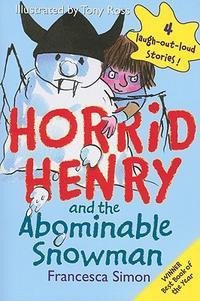 Horrid Henry And The Abominable Snowman Francesca Simon Tony